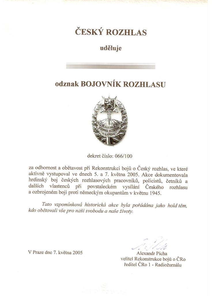 Dekret k odznaku Bojovník rozhlasu 2005. Odznak dostalo 100 vybraných účastníků rekonstrukce boje o rozhlas.